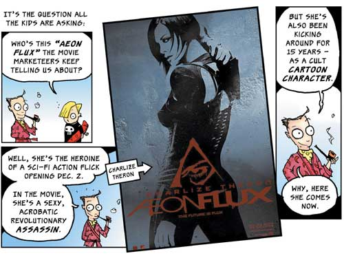 Who's this Aeon Flux the movie marketeers keep telling us about?
