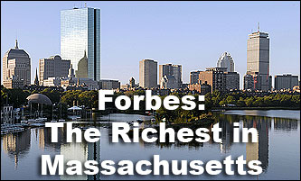 Massachusetts is home to 13 of the wealthiest Americans, according to the 2006 Forbes 400 list. Whether the wealth came from paper products, running shoes or iPod speakers, the numbers are impressive: A combined value of $33.8 billion, in fact.
