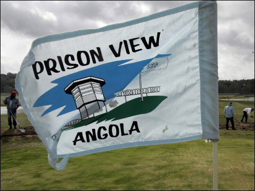 Prison View in Angola, Miss., is not exactly the PGA; it was created and is maintained by inmates at the Louisiana state penitentiary. When they talk about shots here, they're usually referring to rifles. There's enough razor wire surrounding the five housing camps to make 5,108 inmates wish they could get a mulligan in the game of life. The average sentence is 88.4 years.