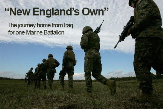 New England's Own: The journey home from Iraq for one Marine Battalion