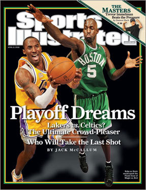 Dream matchup As the NBA began the playoffs, the April 21, 2008 issue speculated that a Lakers-Celtics final would be the best possible matchup. When the playoffs were over, Celtics fans certainly agreed.