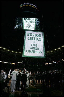 The Celtics 2008 championship banner was lifted to the rafters prior to the start of the season opener.