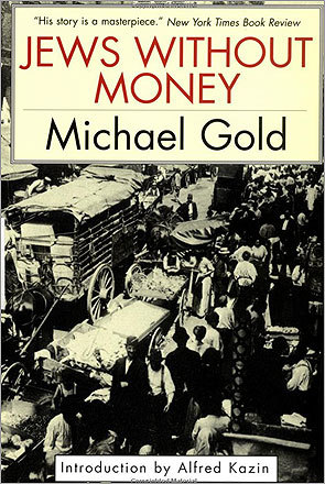 'Jews Without Money' by Michael Gold (1930) A fictionalized autobiography about growing up in Manhattan's Lower East Side.