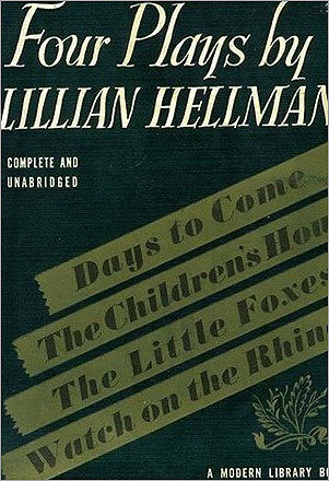 'The Children's Hour' by Lillian Hellman (play, 1935) Content, including homosexuality, led to this play's banning.