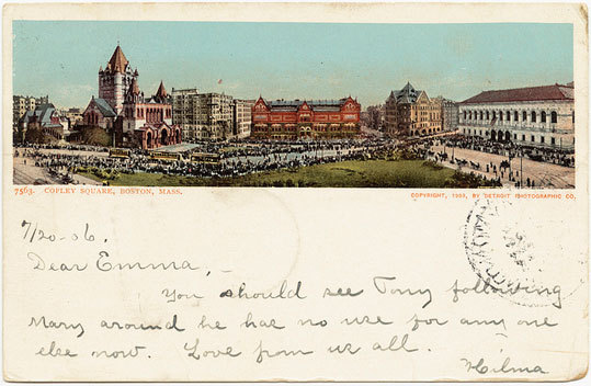 This 1903 postcard shows Copley Square with a message written on the front during the summer of 1906.