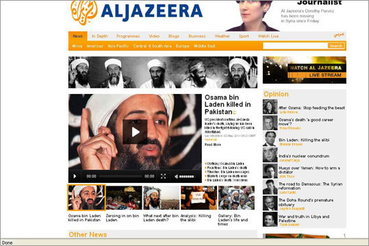 www.aljazeera.net Al Jazeera's website prominently featured a video that contained footage of a bedroom inside the compound where American forces killed bin Laden, as well as comments by the prime minister of Pakistan and a witnesses of the events from Abbottabad, Pakistan.