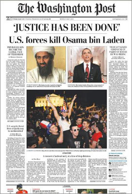 The Washington Post The Washington Post's front page featured an obituary that documented bin Laden's evolution from 'privileged son' to 'global face of terrorism. The paper's website, washingtonpost.com , also featured raw footage of the compound where bin Laden was found and killed.