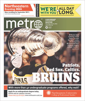 The Boston Metro, a free daily, used a shot of goalie Tim Thomas kissing the Cup with a headline, 'Patriots. Red Sox. Celtics. BRUINS.'