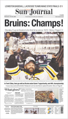 The Sun Journal of Lewiston, Maine, used a six-column headline and photo of 'Bruins: Champs!' and a shot of Tim Thomas holding the Stanley Cup.