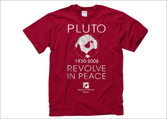 Pluto Revolve in Peace T-Shirt or hat T-shirt: $20 Hat: $14.99 Granted, it's been six years since Pluto was downgraded from planetary status. But, it's still jarring. Show your support for your favorite celestial dwarf with this shirt or hat from the Boston Museum of Science.