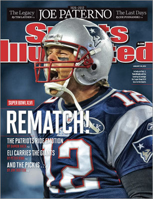 Super Bowl preview Patriots quarterback Tom Brady appeared on the Jan. 30, 2012 cover after the Patriots won the AFC Championship and set up a rematch with the New York Giants in the Super Bowl.