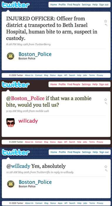 "Stevens pointed to a now-famous zombie tweet by the Boston Police, who periodically post wry crime stories to their blog, as one of the first examples of police surprising the world with a flash of humor. ""It may seem like a small thing — ha ha, the cop is saying something funny,"" said Stevens. ""That's how you get those same people to support you when something bigger happens. You talk to people on the little things and they'll talk to you on the bigger things."""