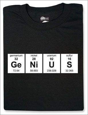 Periodic GeNiUS Price: $16.99 - $18.99 Your science friends shouldn't have to tell people they're smart (and snarky), they should let the Periodic Table do that for them with this T-shirt.
