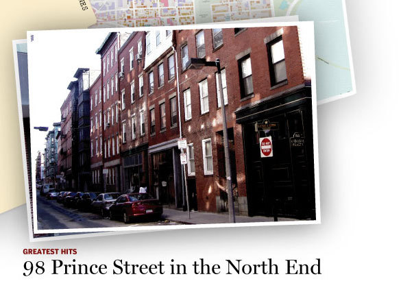 98 Prince Street, North End Located along the narrow streets of Boston's North End, the unassuming mob headquarters is squeezed among a number of row houses. The house can be found one house down from the intersections of Prince and Thatcher Streets. Heading north on Prince St. will bring you to the site of The Brinks Job, walking south will take you to Little Italy's Hanover St. By Emily Sweeney Right down the street from the old Brink's garage emerged the headquarters of Mafia underboss Gennaro 'Jerry' Angiulo. The FBI bugged the place for three months in 1981 and those tapes eventually led to the downfall of the Patriarca family. In 1981, former FBI supervisor John Morris met Bulger and Flemmi at the Hotel Colonnade and played them one of the 98 Prince St. tapes, a recorded chat between Angiulo and Zannino about killing their associate Nicolo Giso's girlfriend, Eva D. 'Liz' McDonough of Revere. Over glasses of wine, Flemmi told Morris that he felt the threat was real. Bulger gave Morris a lift home and Flemmi kept the tape and from then on, Bulger and Flemmi began referring to Morris as 'Vino.' And Flemmi's hunch turned out to be correct: On March 20, 1984, three years after the murder discussion, a person in a ski mask fired three bullets at McDonough's head in a bar on Commercial Street in the North End. One bullet grazed her head and she fell to the floor unconscious. &nbsp;<a href='http://cache.boston.com/travel/special/bvg/mob_guide/98prince_street.mp3'>Listen to FBI Agent Bob Fitzpatrick detail the crackdown on the Boston Mafia right here at 98 Prince Street Courtesy of The Boston Audissey mp3 tour.