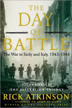 'The Day of Battle: The War in Sicily and Italy, 1943-1944,' Rick Atkinson