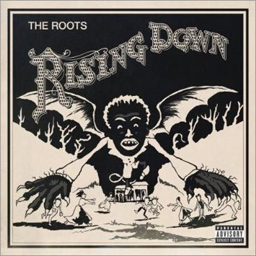 The Roots, 'Rising Down'