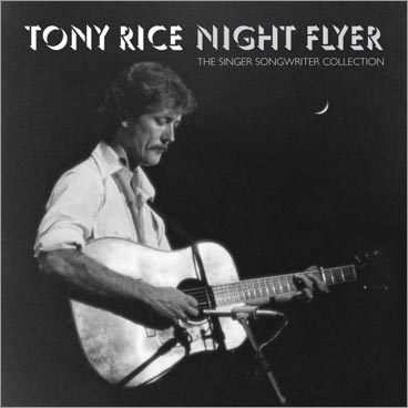 Tony Rice, 'Night Flyer: the Singer-Songwriter Collection'