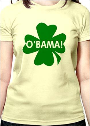 O'Bama Irish shamrock shirt : $17.99 Want to celebrate St. Patrick's Day and Barack Obama's ascent to the presidency? Easy. This shirt combines your two passions, even riffing on his name to give it an Irish vibe. Wear it and feel the pride.