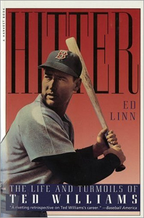 'Hitter: The Life and Turmoils of Ted Williams' by Ed Linn