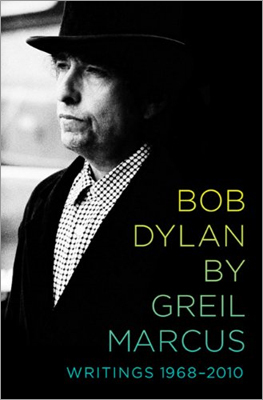 'Bob Dylan By Greil Marcus, Writings: 1968-2010,' Greil Marcus If anyone is worthy of an entire collection of critiques of Bob Dylan, it's Marcus. The rock critic and cultural commentator has astutely chronicled Dylan's trajectory for more than four decades through record reviews, essays, and books. Marcus's latest opens with his infamous Rolling Stone review of Dylan's 'Self Portrait' (whose iconic opening line can't be printed here) and stretches to his thoughts on a Dylan performance on 2008's presidential election night.