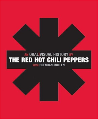 'An Oral/Visual History By the Red Hot Chili Peppers,' the Red Hot Chili Peppers With Brendan Mullen More than just a pretty picture book of the various outrageous outfits the seminal Cali punk-funkateers have worn over the years, 'Oral/Visual' is a true biography of the band's roller coaster tale, with plenty of dips into dark tunnels, complete with remembrances from all the members and key figures like Rick Rubin. And yes, the pictures of them in their, um, socks are included.