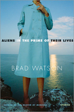 'Aliens in the Prime of Their Lives' by Brad Watson