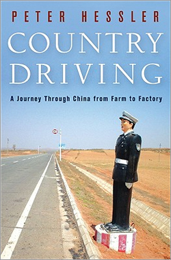 'Country Driving: A Journey Through China from Farm to Factory' by Peter Hessler
