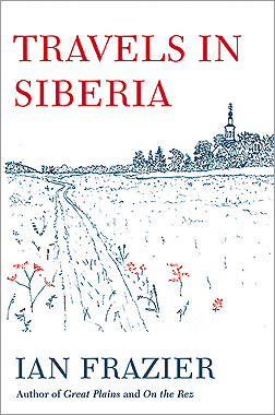 'Travels in Siberia' by Ian Frazier