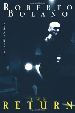 'The Retuern' by Roberto Bolano