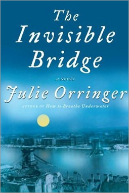 'The Invisible Bridge' by Julie Orringer