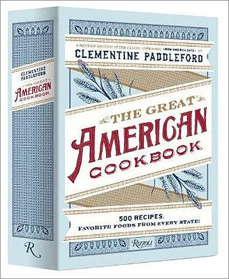 "AS AMERICAN AS . . . ""THE GREAT AMERICAN COOKBOOK: 500 RECIPES: FAVORITE FOODS FROM EVERY STATE'' BY CLEMENTINE PADDLEFORD, EDITED BY KELLY ALEXANDER In the 1930s, journalist Paddleford flew her plane around the country collecting regional recipes from home cooks. They were first published in 1960 as ""How America Eats.'' From clam chowder to arroz con pollo, some of the best are collected here, adapted for today's cooks. (Rizzoli, $45)"