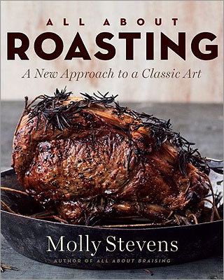 "TECHNIQUES ALSO NOTABLE: ""All About Roasting: A New Approach to a Classic Art'' by Molly Stevens (pictured); ""The Intolerant Gourmet: Glorious Food Without Gluten & Lactose'' by Barbara Kafka; ""Whole Beast Butchery: The Complete Visual Guide to Beef, Lamb, and Pork'' by Ryan Farr."
