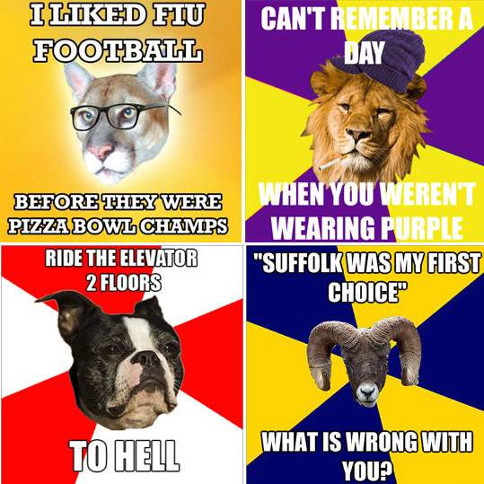 College students across the country are following the lead of schools like Florida International University, which has a MemeTeam dedicated to trolling football games, and have harnessed Internet memes for their own humorous purposes. The Emerson Kid Lion has inspired nearby colleges to come up with their own mascot-related advice animals. Take a look at some of the college-specific pics from Emerson, Suffolk, and Boston University. If you have no idea about the point of these slogans and pics, or what Internet meme is -- we'll try to explain it for you.