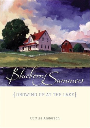 'Blueberry Summers: Growing Up at the Lake,' by Curtiss Anderson. A far-from-woebegone summer book for a summer day. Anderson, the retired editor of Ladies' Home Journal, writes in a sweet way about the 1930s and '40s with his Norwegian Lutheran family at a lake in Northern Minnesota.