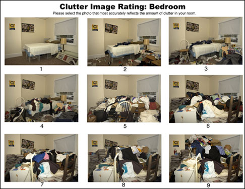 How cluttered is your living space? Researchers from Boston University and Smith College asked potential subjects to choose the photo that most closely resembles the level of clutter in their living space, from pure neatness (1) to total chaos (9).