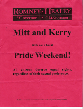 Romney also ran for governor as a moderate on gay rights, winning the 2002 endorsement from the Log Cabin Republicans, an organization of gay Republicans. His campaign handed out this flier during gay pride festivities that year.