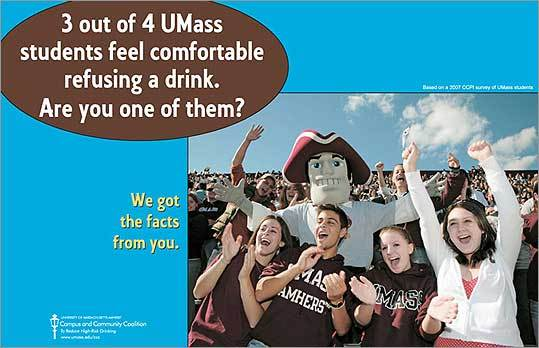 Across UMass-Amherst, ads like the one above trumpet survey results showing alcohol use is less pervasive than students assume.