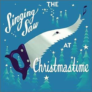 Julian Koster 'The Singing Saw at Christmastime'