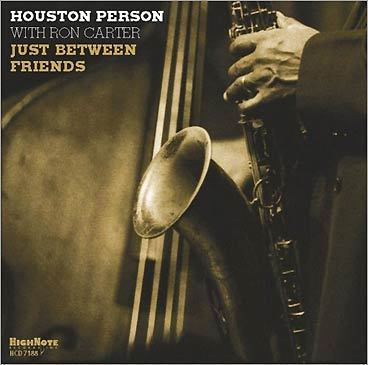 Houston Person with Ron Carter 'Just Between Friends'
