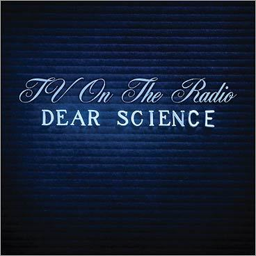 TV on the Radio, 'Dear Science'