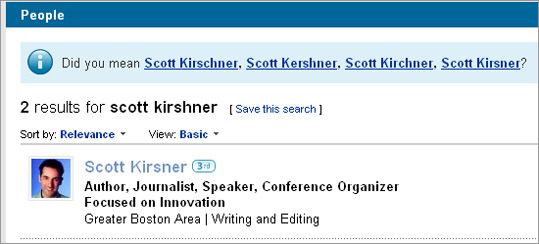 "If someone tries to find you on LinkedIn but misspells your name, they're likely out of luck. O'Malley suggests adding common misspellings in the ""Summary'' field of your profile. Taking his advice, I added ""Kirzner,'' ""Kersner,'' ""Kirshner,'' and other manglings of my last name - and found that I was instantly more findable on the site."