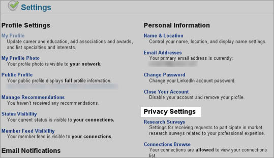 "There may be some circumstances when you want other LinkedIn users to know you've been scouting their profiles, and others where you'd rather be incognito. Click ""Account and Settings'' in the upper right corner of most pages, then under ""Privacy Settings'' choose ""Profile Views'' and make your selection."