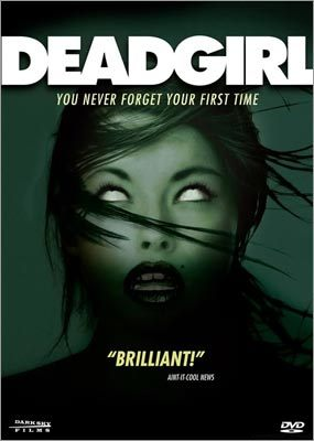 6. Deadgirl (2008) By far the most disturbing zombie film on the list, 'Deadgirl' is a completely different and original take on the zombie movie. Where some films try to get across the point that it's not the zombies who are the monsters, but humans themselves, no movie really pulls it off like this one. The film delves into the deranged psyches of bored suburban teenage boys, and exposes the different levels of depraved morals among them. This is not a film to watch on date night.