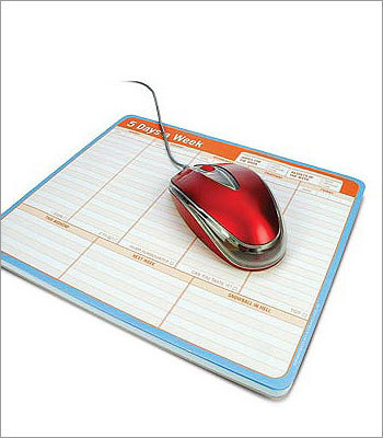 Workweek Mousepad Price: $9.99 Because even your mousepad is a multitasker. It's 60 sheets long - one for every week of the year and then some - and gives you weekends off. Just like it should.
