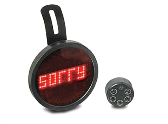 Drivemocion LED Car Message Sign Price: $29.95 Bad drivers don't have to be impolite. This LED sign can help unskilled motorists tell the public they really didn't mean any harm when they crossed three lanes as soon as the light turned green, then banged a left without checking for oncoming traffic.
