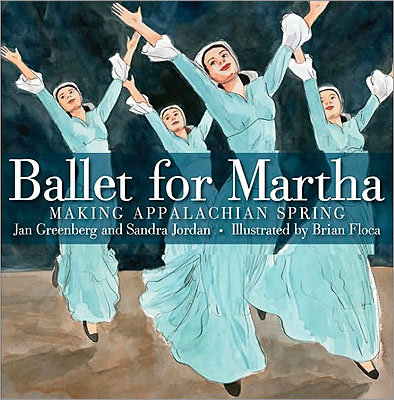 'Ballet for Martha' Of all the art forms, dance is probably the hardest to convey in a book. Hence the accomplishment of Jan Greenberg, Sandra Jordan, and Brian Floca of 'Ballet for Martha' (Roaring Brook) is even more remarkable. With a text full of telling detail, the authors focus on the creative process and explore art, music, and dance. But they don't overwhelm the reader with information and leave just enough room for illustrator Brian Floca to work his magic.