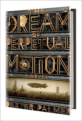 7. The Dream of Perpetual Motion By Dexter Palmer ($24.99, St. Martin's Press) In the steampunk tradition comes this debut novel about a greeting card writer imprisoned aboard a zeppelin who must confront a genius inventor and a perpetual motion machine. In creating his world, Palmer borrowed from archival source materials that predicted life how life would be in the year 2000, then retro-designed modern gadgets that use turn-of-the-19th-century technology. A kind of Shakespeare's 'The Tempest' as Jules Verne might have envisioned it and a great, richly-imagined read.