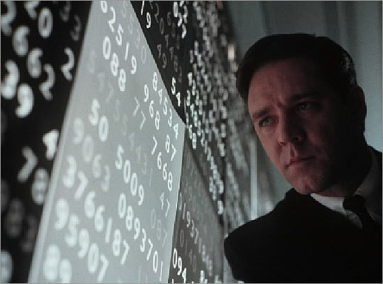 A Beautiful Mind 2001 Follows the story of John Nash (Russell Crowe) -- a brilliant but mentally disturbed mathematician.