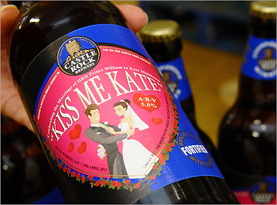 'Kiss me Kate' beer Castle Rock Brewery in Nottingham has created a specially brewed beer called 'Kiss me Kate' to honor the future marriage of the new royal couple. The beer is also available in UK supermarkets and bars across the country, but not in the United States. However, if you're an American woman with a taste for royal brew you can purchase Prince William's Porter, which is available at Moose Tooth Pub in Anchorage.