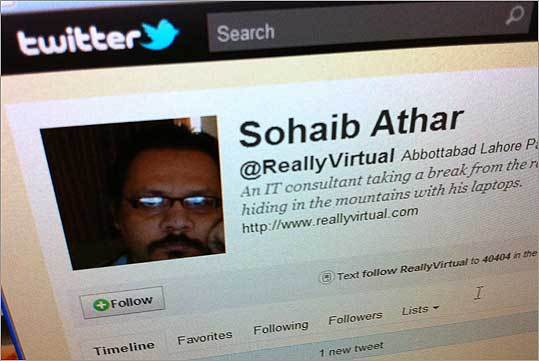 Early this morning, Sohaib Athar reported on his Twitter account that a loud bang had rattled his windows in the Pakistani town of Abbottabad. A few hours later he posted another tweet: 'Uh oh, now I'm the guy who liveblogged the Osama raid without knowing it.' In the age of Twitter, perhaps it's no surprise that the first signs of the US operation that killed Al Qaeda leader Osama bin Laden were noticed by an IT consultant awake late at night. Read more: Man unknowingly liveblogs Bin Laden operation